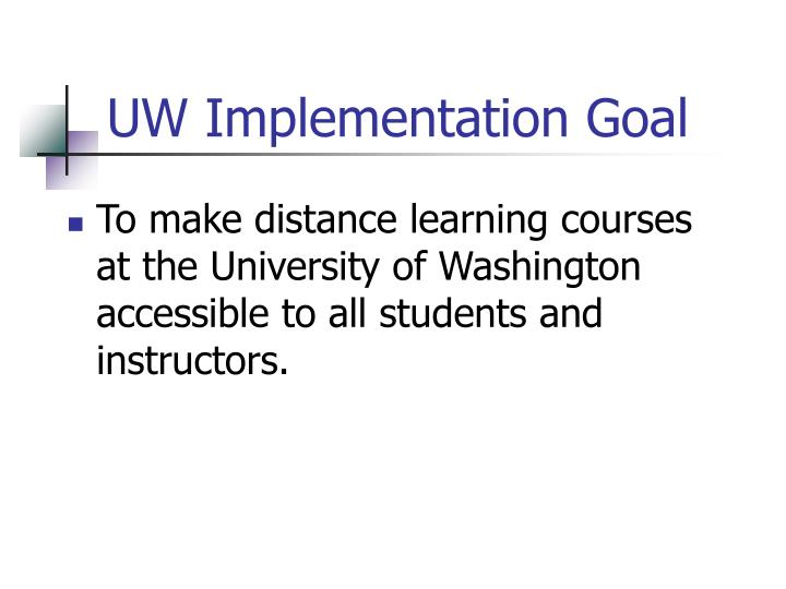 UW Implementation Goal