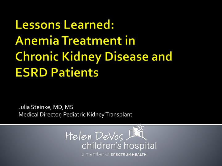 Julia steinke md ms medical director pediatric kidney transplant