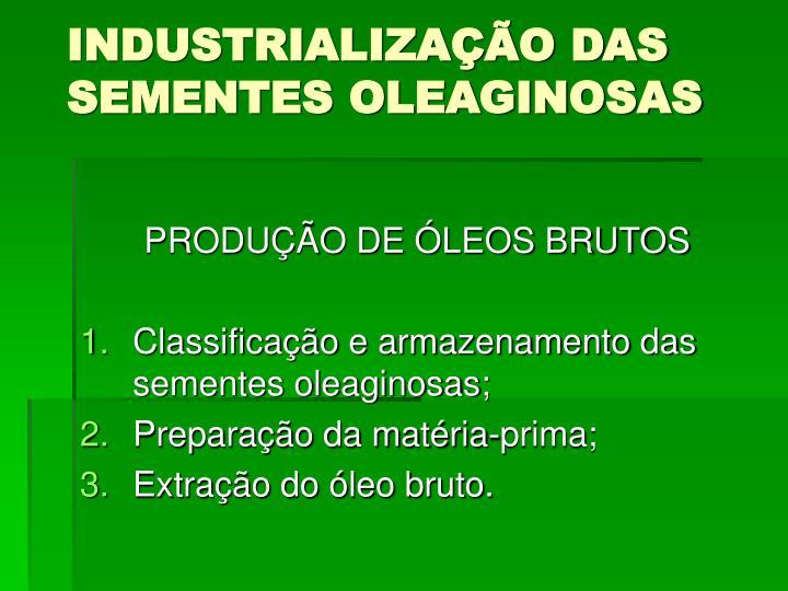 INDUSTRIALIZAÇÃO DAS SEMENTES OLEAGINOSAS