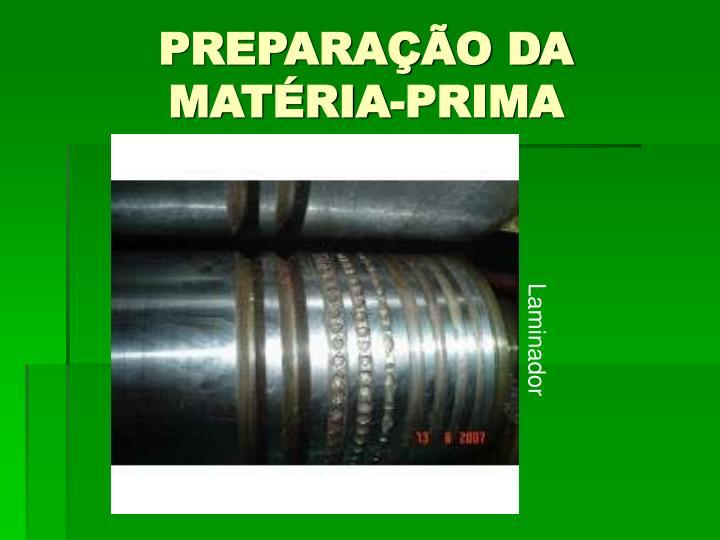 PREPARAÇÃO DA MATÉRIA-PRIMA