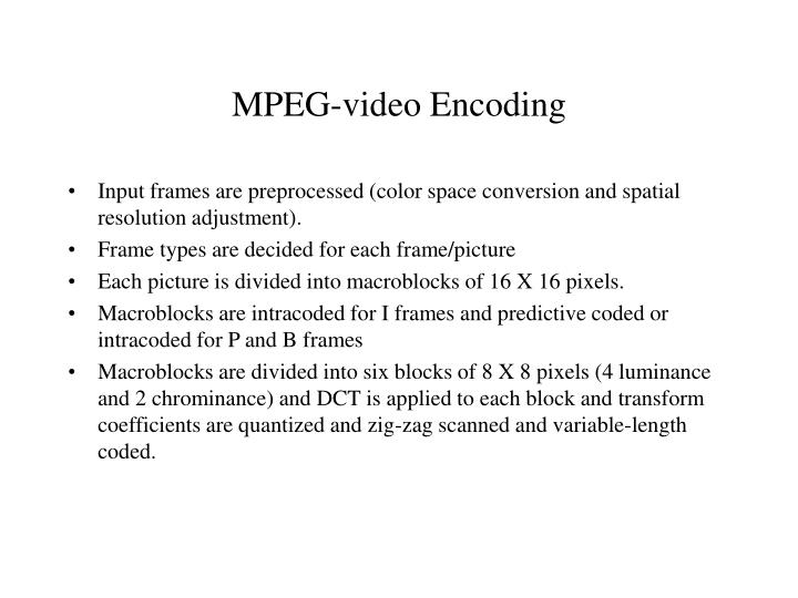 MPEG-video Encoding