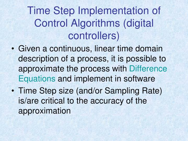 Time Step Implementation of Control Algorithms (digital controllers)