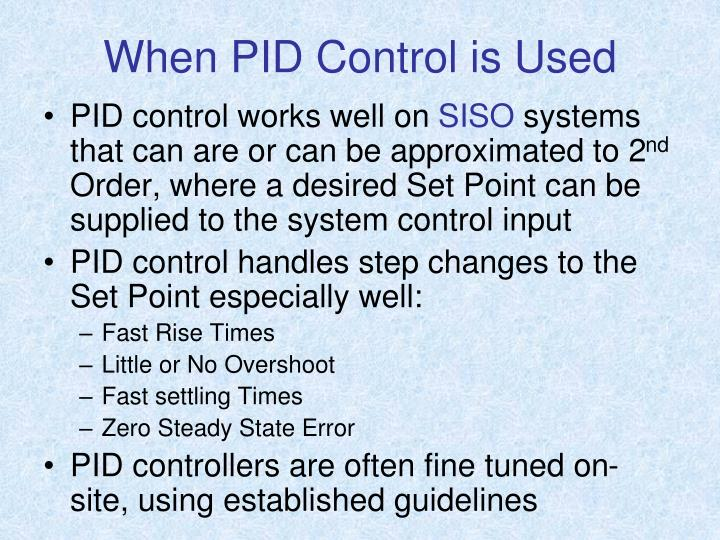 When PID Control is Used