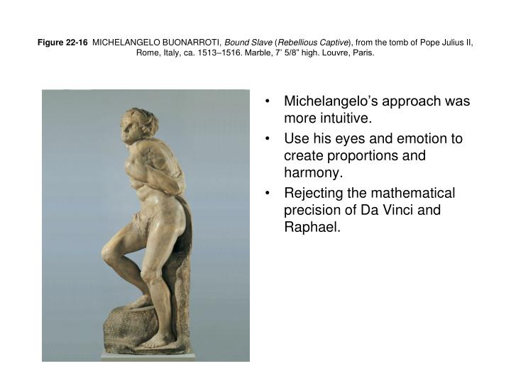 Michelangelo's approach was more intuitive.