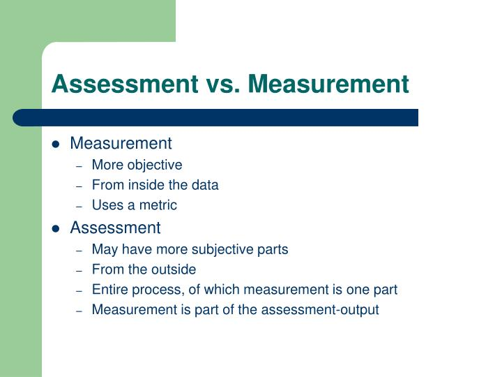 Assessment vs measurement
