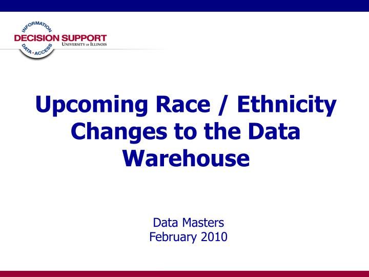 Upcoming Race / Ethnicity Changes to the Data Warehouse