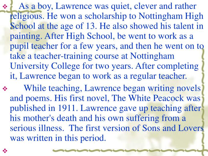 As a boy, Lawrence was quiet, clever and rather religious. He won a scholarship to Nottingham Hi...