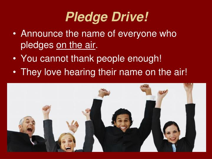 Pledge Drive!