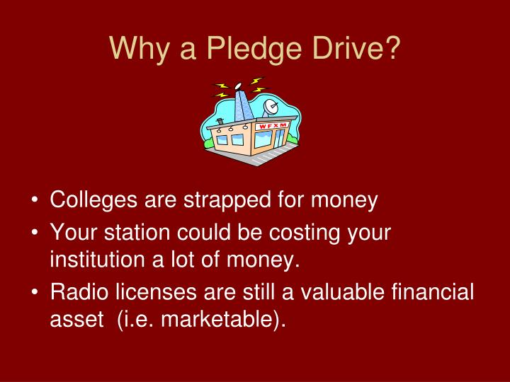 Why a Pledge Drive?
