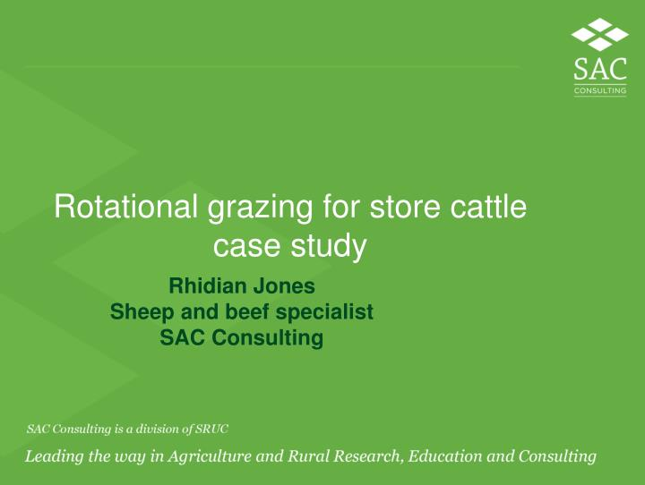 Rotational grazing for store cattle case study