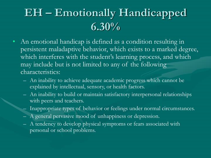 EH – Emotionally Handicapped