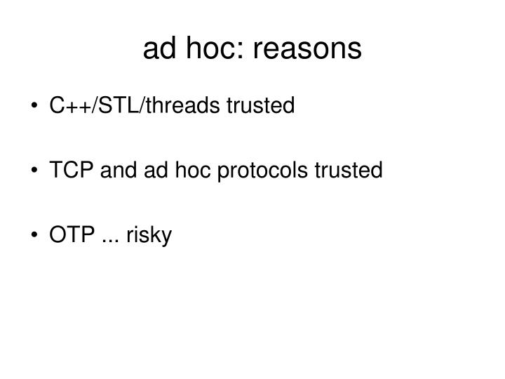 ad hoc: reasons