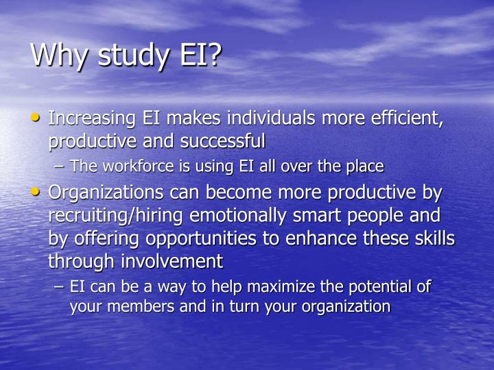 Why study EI?