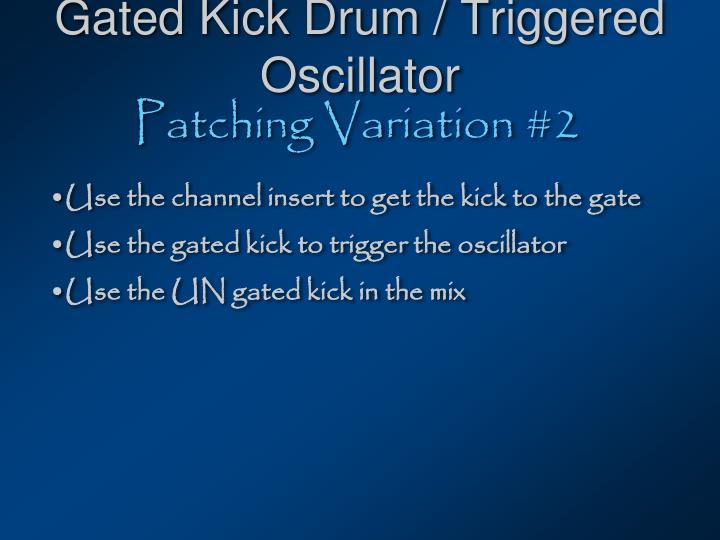 Gated kick drum triggered oscillator2
