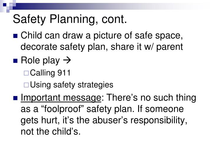 Safety Planning, cont.