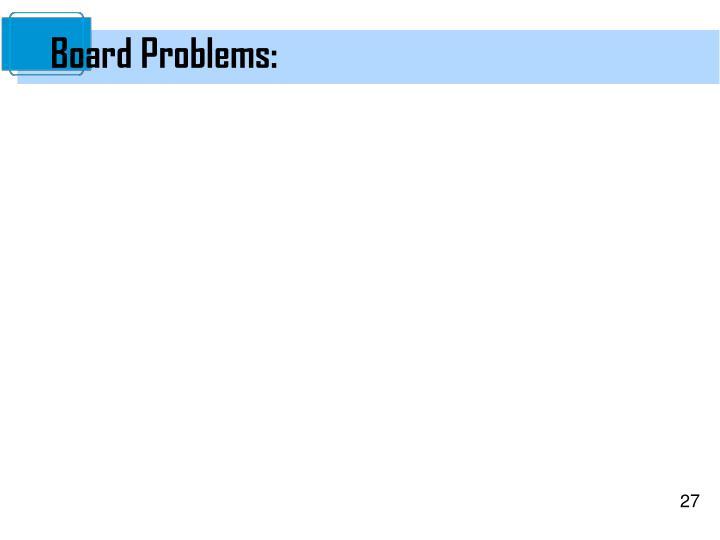 Board Problems:
