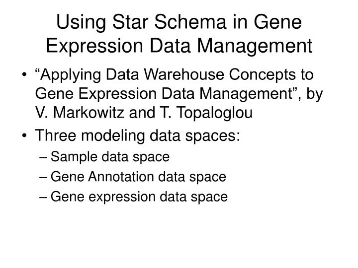 Using Star Schema in Gene Expression Data Management