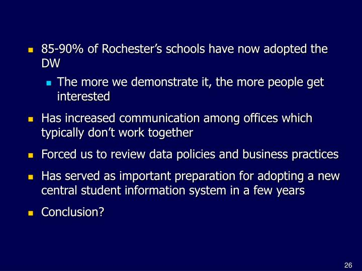 85-90% of Rochester's schools have now adopted the DW