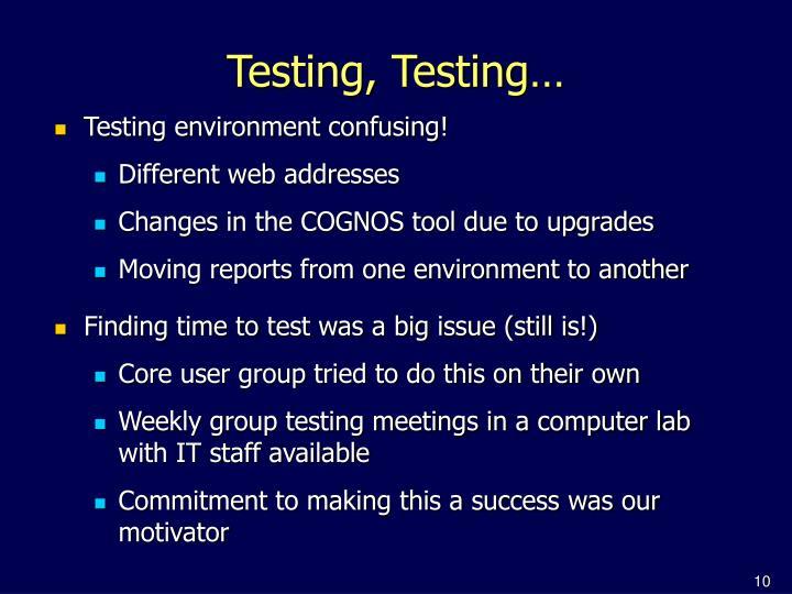 Testing, Testing…