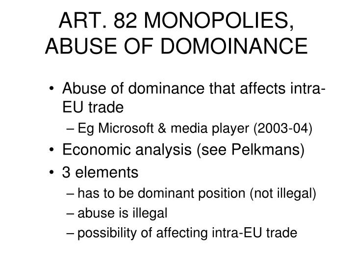 ART. 82 MONOPOLIES, ABUSE OF DOMOINANCE