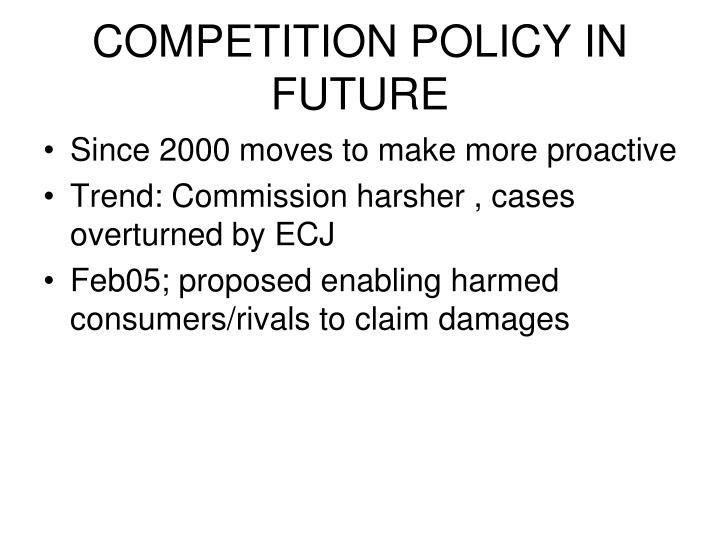 COMPETITION POLICY IN FUTURE