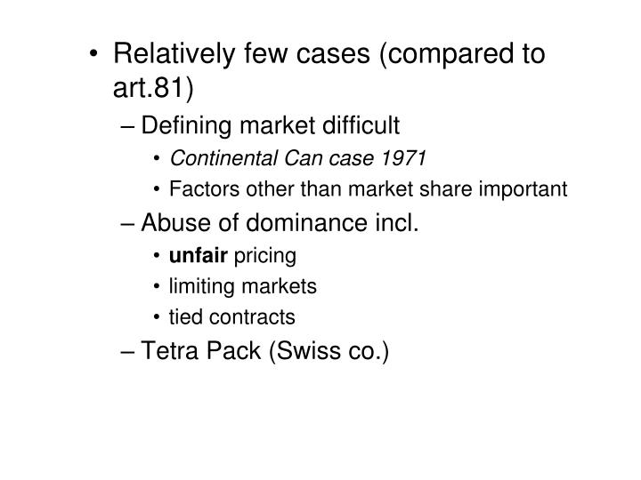 Relatively few cases (compared to art.81)