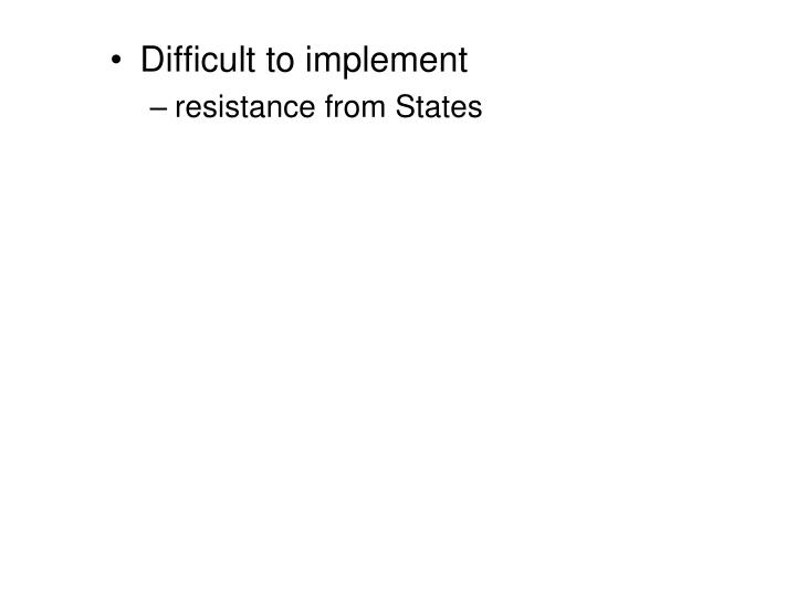 Difficult to implement