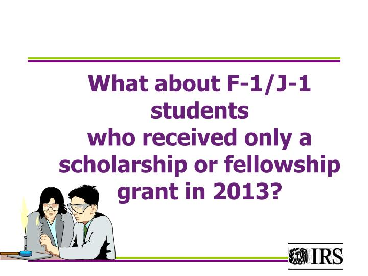 What about F-1/J-1 students