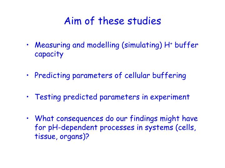 Aim of these studies