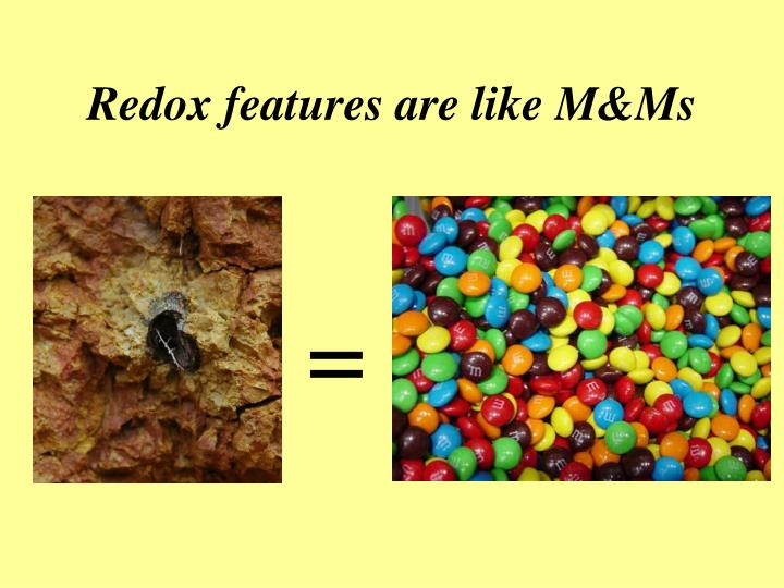Redox features are like M&Ms