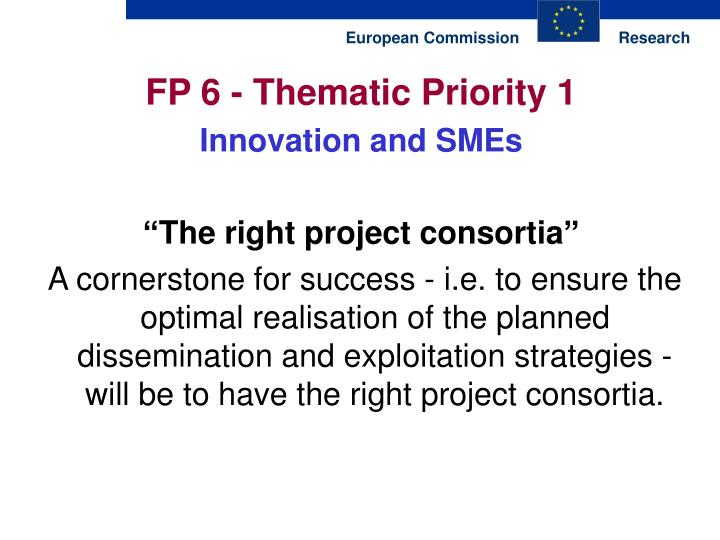 FP 6 - Thematic Priority 1