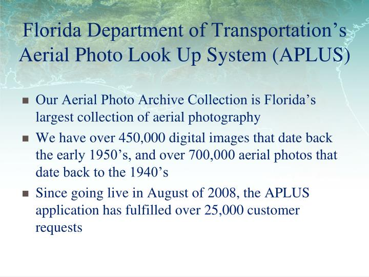 Florida Department of Transportation's Aerial Photo Look Up System (APLUS)