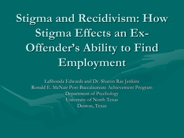 Stigma and recidivism how stigma effects an ex offender s ability to find employment