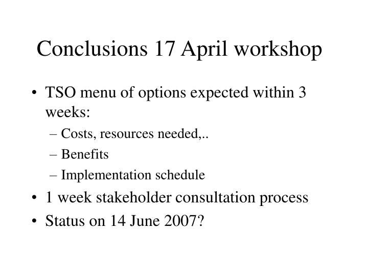 Conclusions 17 April workshop