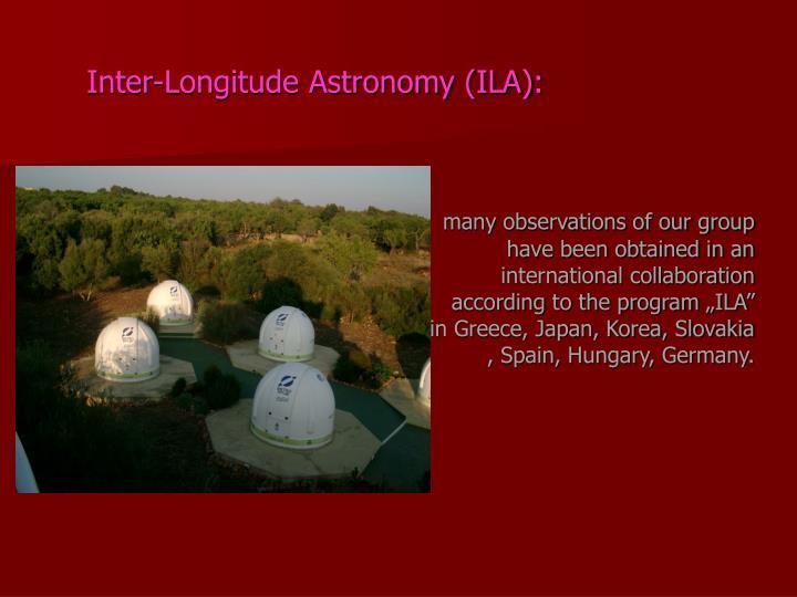 Inter-Longitude Astronomy (ILA):