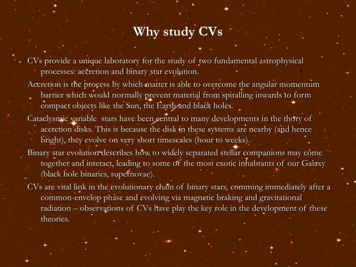 Why study CVs