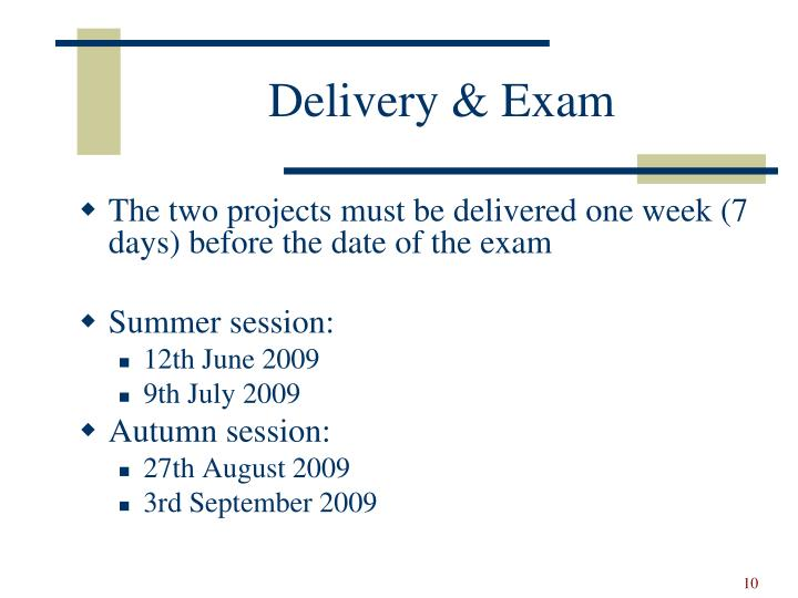 Delivery & Exam