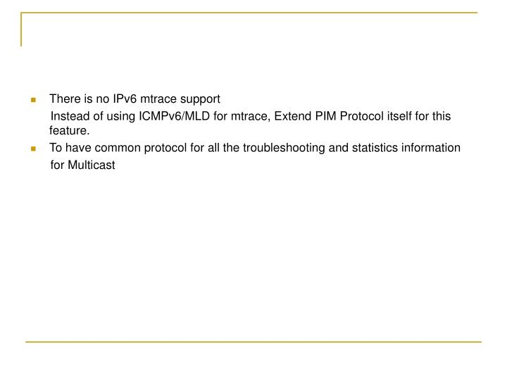 There is no IPv6 mtrace support