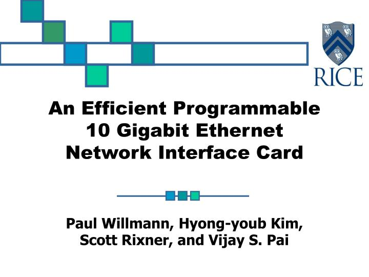 An efficient programmable 10 gigabit ethernet network interface card