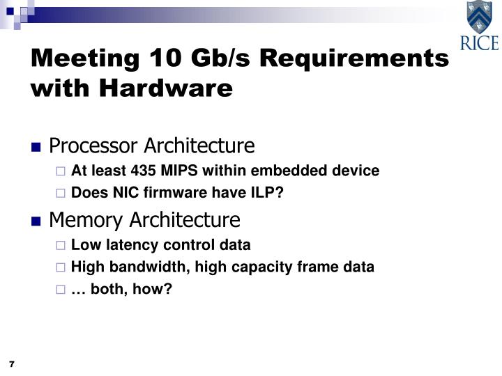Meeting 10 Gb/s Requirements with Hardware