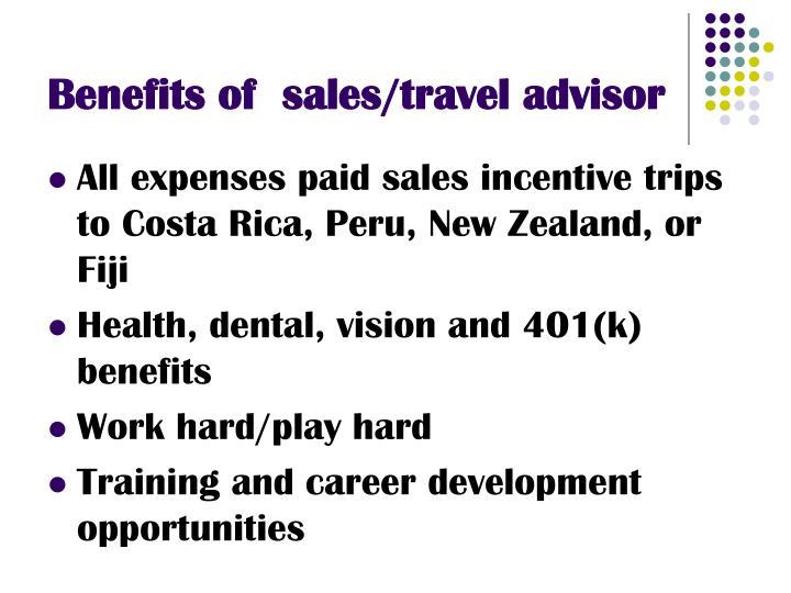 Benefits of  sales/travel advisor