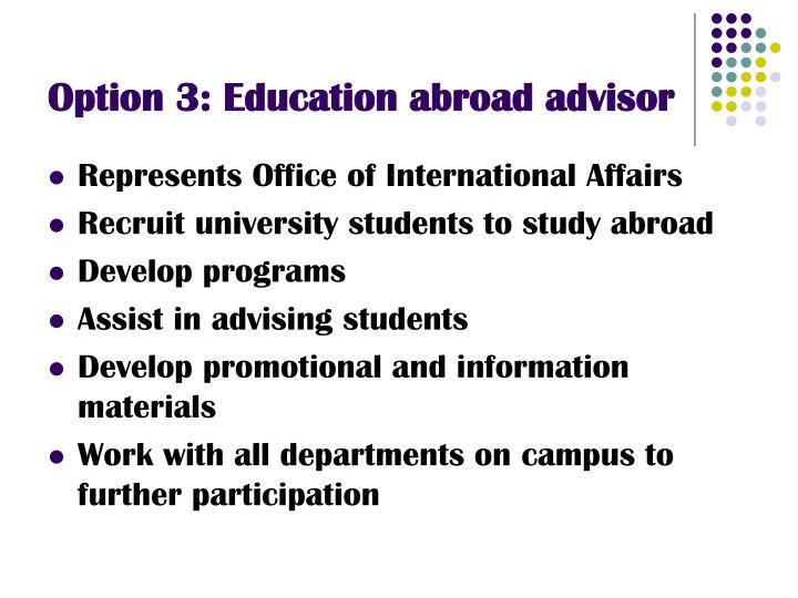 Option 3: Education abroad advisor