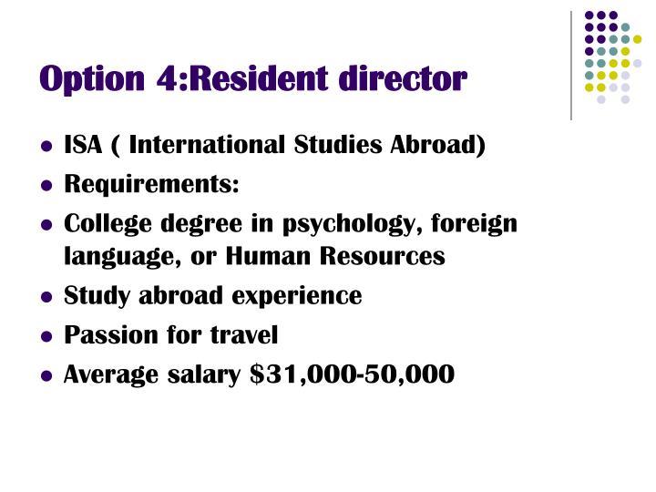 Option 4:Resident director
