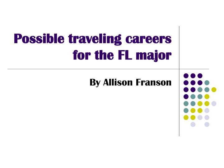 possible traveling careers for the fl major
