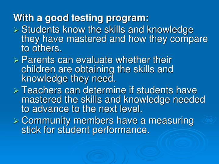 With a good testing program: