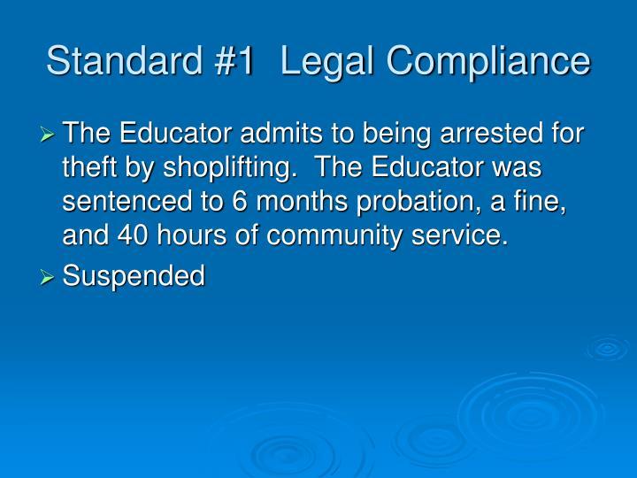 Standard #1  Legal Compliance