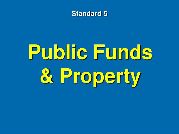 Public Funds & Property