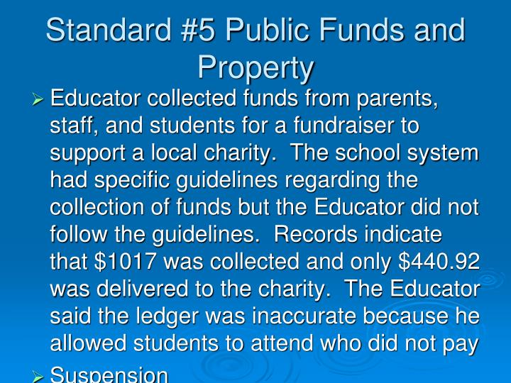Standard #5 Public Funds and Property