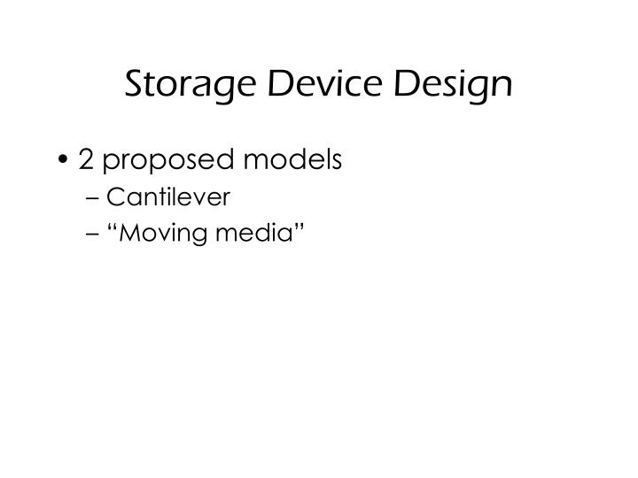 Storage Device Design