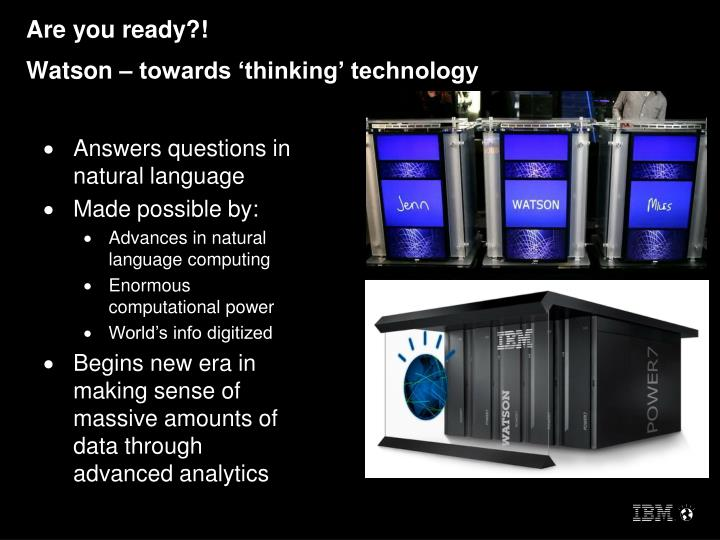 Watson – towards 'thinking' technology